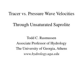 Tracer vs. Pressure Wave Velocities  Through Unsaturated Saprolite