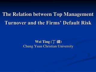 The Relation between Top Management Turnover and the Firms  Default Risk