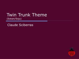 Twin Trunk Theme Sokan