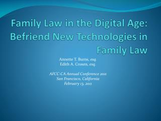 Family Law in the Digital Age:  Befriend New Technologies in Family Law