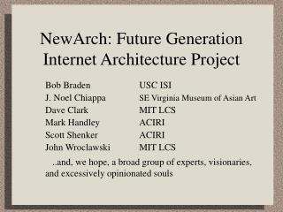 NewArch: Future Generation Internet Architecture Project