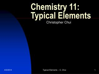 Chemistry 11: Typical Elements