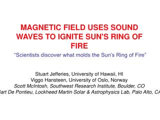 MAGNETIC FIELD USES SOUND WAVES TO IGNITE SUNS RING OF FIRE