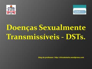 Doen as Sexualmente Transmiss veis - DSTs.
