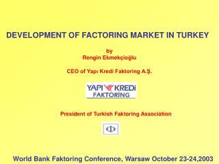 DEVELOPMENT OF FACTORING MARKET IN TURKEY