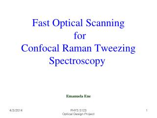 Fast Optical Scanning  for Confocal Raman Tweezing Spectroscopy