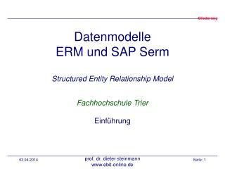 Datenmodelle ERM und SAP Serm  Structured Entity Relationship Model  Fachhochschule Trier  Einf hrung