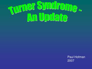 Turner Syndrome -  An Update