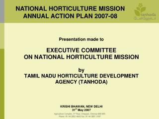 NATIONAL HORTICULTURE MISSION ANNUAL ACTION PLAN 2007-08