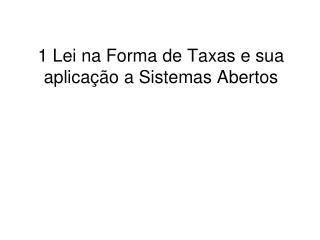 1 Lei na Forma de Taxas e sua aplica  o a Sistemas Abertos