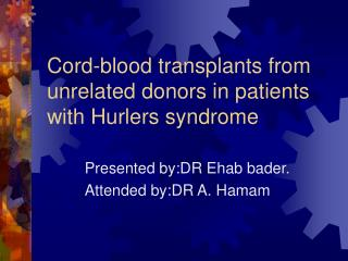 Cord-blood transplants from unrelated donors in patients with Hurlers syndrome