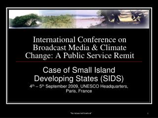 International Conference on Broadcast Media  Climate Change: A Public Service Remit