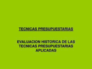TECNICAS PRESUPUESTARIAS