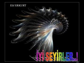 IYI SEYIRLER..