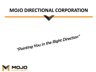 Directional Drilling Services - MOJO Directional Corporation