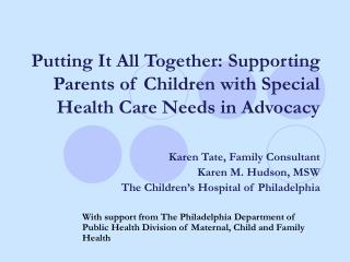 Putting It All Together: Supporting Parents of Children with Special Health Care Needs in Advocacy