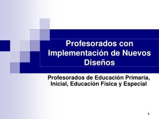 Profesorados con Implementaci n de Nuevos Dise os
