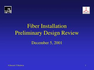 Fiber Installation Preliminary Design Review