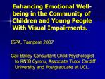 Enhancing Emotional Well-being in the Community of Children and Young People With Visual Impairments.