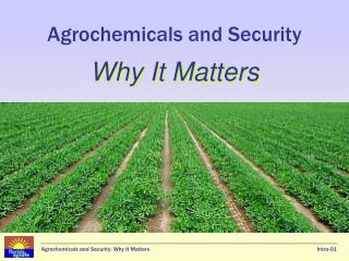Agrochemicals and Security  Why It Matters