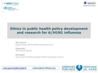 Ethics in public health policy development and research for A