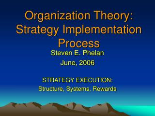 Organization Theory:  Strategy Implementation Process