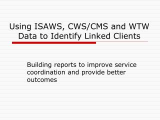 Using ISAWS, CWS