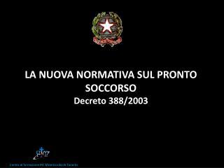 LA NUOVA NORMATIVA SUL PRONTO SOCCORSO  Decreto 388