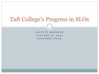 Taft College s Progress in SLOs