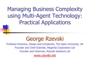 Managing Business Complexity using Multi-Agent Technology: Practical Applications