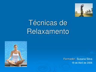 T cnicas de Relaxamento