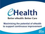 Maximising the potential of eHealth to support continuous improvement