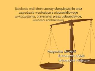 Swoboda woli stron umowy ubezpieczenia oraz zagrozenia wynikajace z nieprawidlowego wykorzystania, przyznanej przez usta