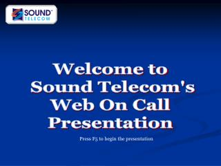 Welcome to  Sound Telecoms  Web On Call  Presentation