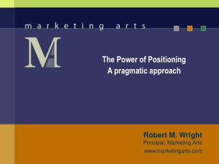 The Power of Positioning A pragmatic approach