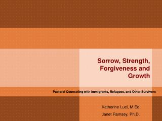 Sorrow, Strength, Forgiveness and Growth