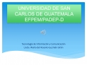 UNIVERSIDAD DE SAN CARLOS DE GUATEMALA EFPEM