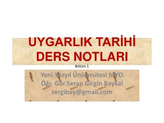 UYGARLIK TARIHI DERS NOTLARI B l m 1