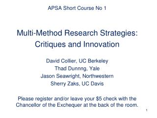 APSA Short Course No 1   Multi-Method Research Strategies: Critiques and Innovation   David Collier, UC Berkeley Thad Du