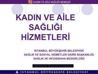 ISTANBUL B Y KSEHIR BELEDIYESI  SAGLIK VE SOSYAL HIZMETLER DAIRE BASKANLIGI SAGLIK VE HIFZISSIHHA M D RL G