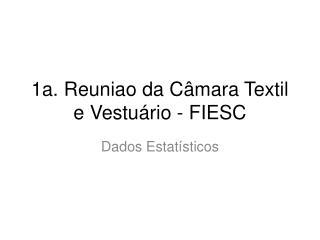 1a. Reuniao da C mara Textil e Vestu rio - FIESC