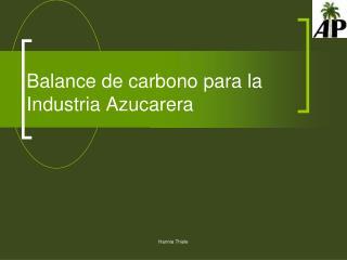 Balance de carbono para la  Industria Azucarera
