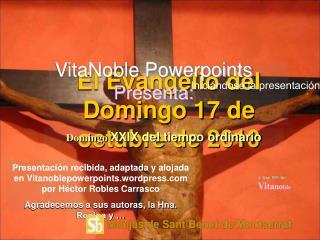 El Evangelio del Domingo 17 de octubre de 2010
