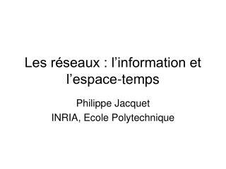 Les r seaux : l information et l espace-temps