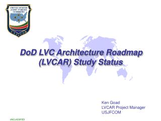 DoD LVC Architecture Roadmap  LVCAR Study Status