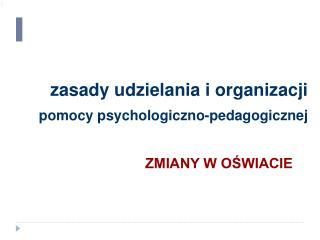 Zasady udzielania i organizacji pomocy psychologiczno-pedagogicznej