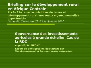 Briefing sur le d veloppement rural en Afrique Centrale Acc s   la terre, acquisitions de terres et d veloppement rural: