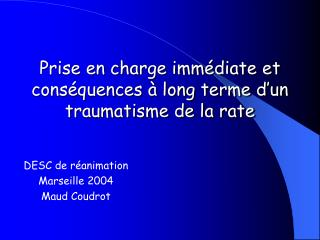 Prise en charge imm diate et cons quences   long terme d un traumatisme de la rate