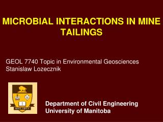 MICROBIAL INTERACTIONS IN MINE TAILINGS