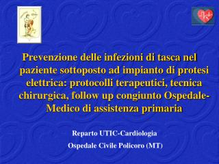 Prevenzione delle infezioni di tasca nel paziente sottoposto ad impianto di protesi elettrica: protocolli terapeutici, t